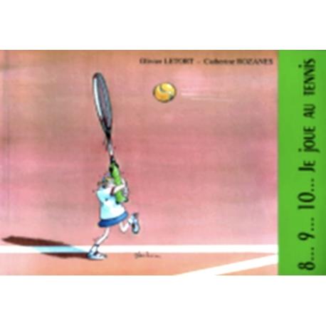 8, 9, 10... je joue au tennis