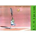 8-9-10... Je joue au Tennis